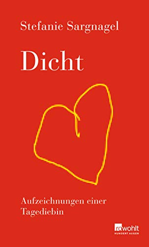Buchseite und Rezensionen zu 'Dicht: Aufzeichnungen einer Tagediebin' von Stefanie Sargnagel