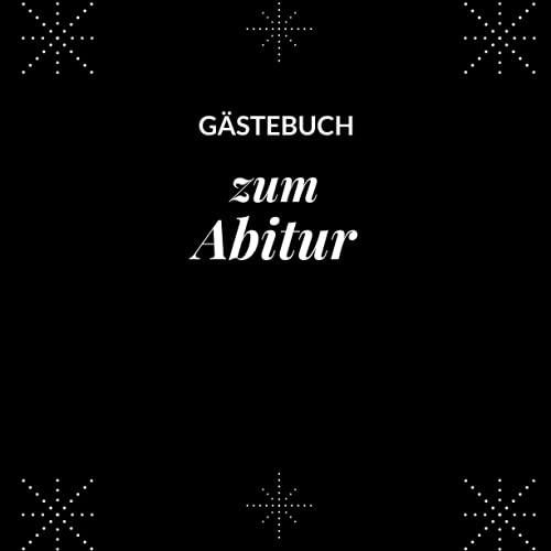 Gästebuch Zum Abitur: Abiturientin   Geschenkbücher zum Abi   Erinnerungsbuch an die Abiturfeier  ...