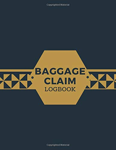 Baggage Claim Logbook: Convenient Luggage Tracker Logbook Journal, Write-in Flight Essentials, Record Book Gifts for Flight Attendant, Air Hostess, ... of 110 pages. (Baggage Claim Logs, Band 46)
