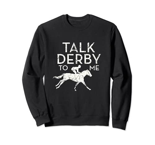 Fun Talk Derby to me Horse Owner Lover Jockey Sudadera