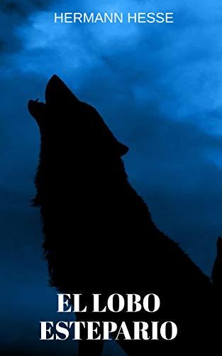 El lobo estepario : Un libro impactante para quienes son temerosos de emprender