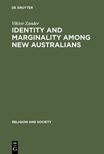 Identity and Marginality among New Australians: Religion and Ethnicity in Victoria's Slavic Baptist Community (Religion and Society Book 39) (English Edition)
