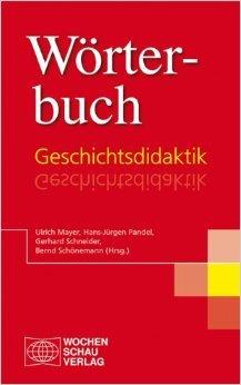Wörterbuch Geschichtsdidaktik ( März 2014 )