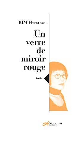 Un verre de miroir rouge: Recueil (Poésie) (French Edition)