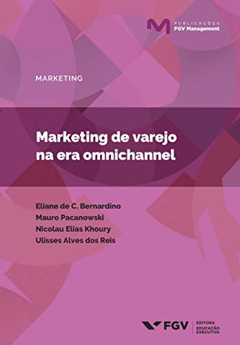 Marketing de varejo na era omnichannel (Publicações FGV Management)