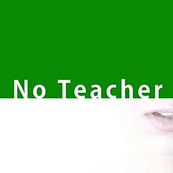 No Teacher