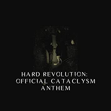 Hard Revolution: Official Cataclysm Anthem (Radio Edit)