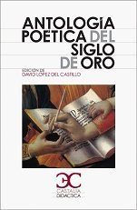 Antologia poetica del Siglo de Oro by DAVID (ED.) LOPEZ DEL CASTILLO(1900-01-09)