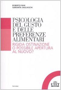 Psicologia del gusto e delle preferenze alimentari. Rigida ostinazione o possibile apertura al nuovo?