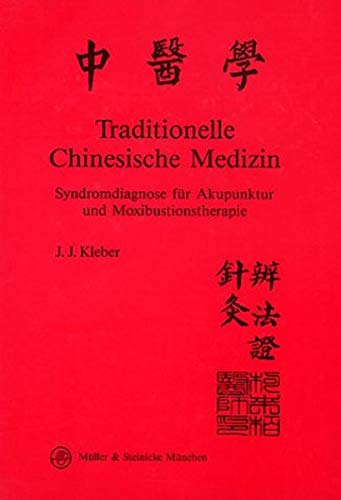Traditionelle chinesische Medizin - Syndromdiagnose für Akupunktur und Moxibustionstherapie
