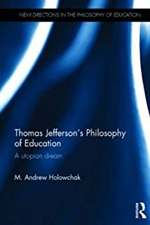 Thomas Jefferson's Philosophy of Education: A utopian dream