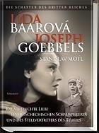Lida Baarova und Joseph Goebbels: Die verfluchte Liebe einer tschechischen Schauspielerin und des Stellvertreters des Teufels