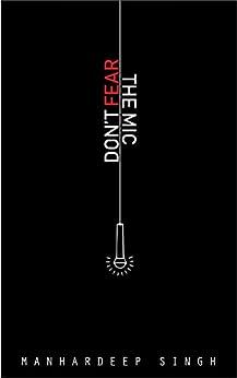 Don't Fear the Mic by [Manhardeep Singh]