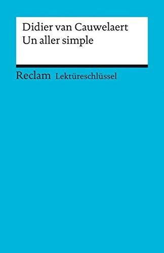 Lektüreschlüssel für Schüler. Didier van Cauwelaert. Un aller simple by Bernd Krauss(1. Januar 2011)