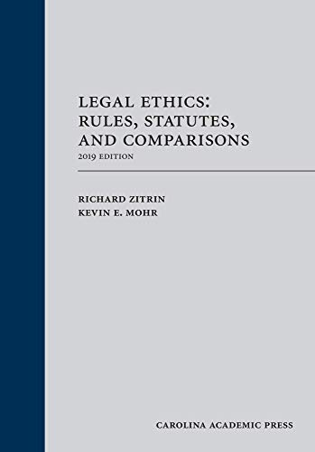Compare Textbook Prices for Legal Ethics: Rules, Statutes, and Comparisons, 2019 Edition 2019 Edition ISBN 9781531014766 by Richard Zitrin,Kevin E. Mohr