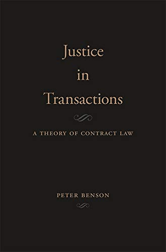 Benson, P: Justice in Transactions: A Theory of Contract Law
