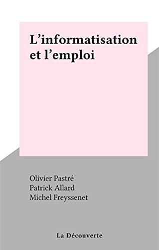 L'informatisation et l'emploi (French Edition)