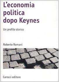 L'economia politica dopo Keynes. Un profilo storico