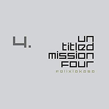 Untitled Mission Four