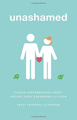 unashamed - candid conversations about dating, love, nakedness and faith