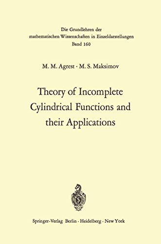 Theory of Incomplete Cylindrical Functions and their Applications (Grundlehren der mathematischen Wissenschaften (160), Band 160)