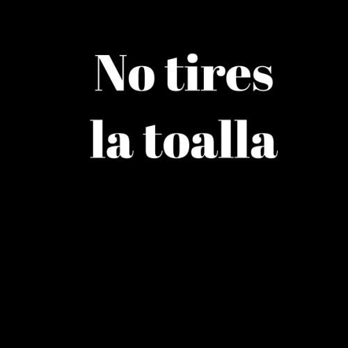 No tires la toalla – NOTEBOOK - Don't give up: Graph Paper motivational notebook - 100 Pages - Size (8.25 x 8.25 inches)