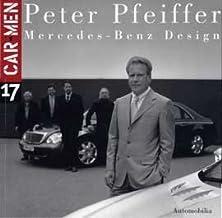 Peter Pfeiffer: Mercedes-Benz Design Car-Men 17