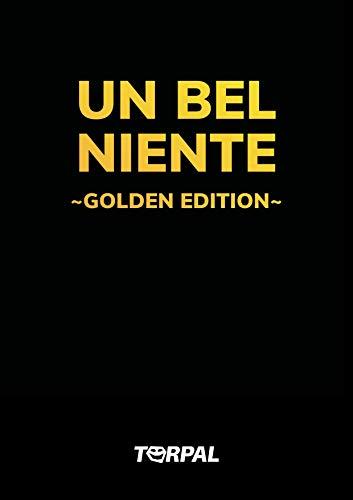 UN BEL NIENTE Golden Edition: Edizione speciale del regalo per chi non...