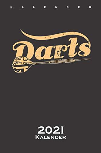 Darts Kalender 2021: Jahreskalender für Fans und Freunde des Präzisions und Geschicklichkeitssports
