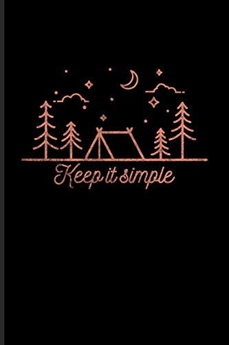Keep It Simple: World Camper & Oudoor Journal For Tent Life, Camping Essentials, Usa Campgrounds, Country Lovers, Adventure & Magic Campfire Night Fans - 6x9 - 100 Blank Lined Pages