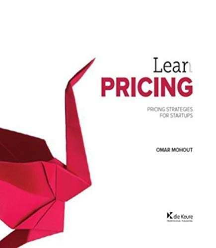 Lean pricing: pricing strategies for startups