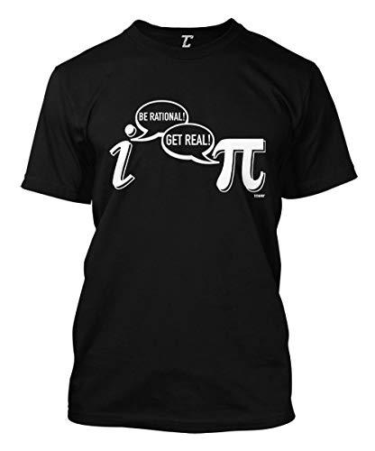 Be Rational! Get Real! - Geek Nerd Pi Men's T-Shirt