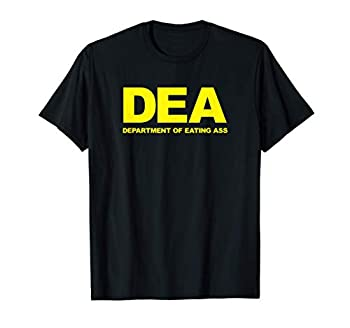 DEA Department of Eating Ass Funny T-Shirt