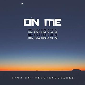On Me (feat. Slipz)