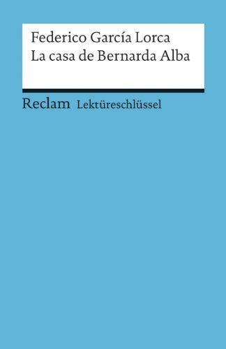 Lektüreschlüssel zu Federico García Lorca: La casa de Bernarda Alba (Reclams Universal-Bibliothek)