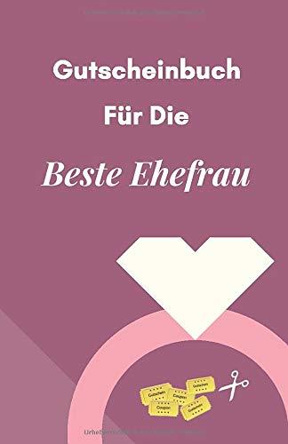 Gutscheinbuch Für Die Beste Ehefrau: Blanko Gutscheinheft zum Selber Ausfüllen als Geschenk für die Ehefrau | Gutscheinbuch für Paare