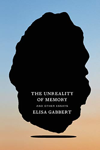 The Unreality of Memory: And Oth...