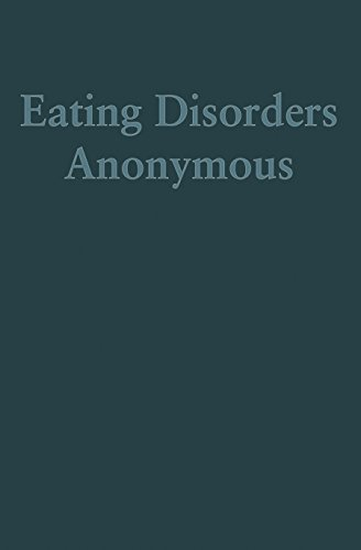 Eating Disorders Anonymous: The Story of How We Recovered from Our Eating Disorders