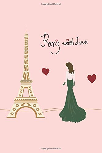 Paris With Love: Journal Notebook, Writing Journal, Diary, Notebook,(100 Lined Pages, 6 x 9) Pink Cute Paris Notebook Vintage Eiffel Tower Journal / Pink Paris Notebook for Girls