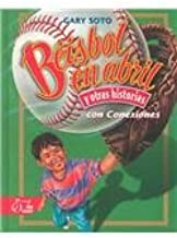 Beisbol En Abril Y Otras Historias Con Conexiones/Baseball in April and Other Stories With Connections