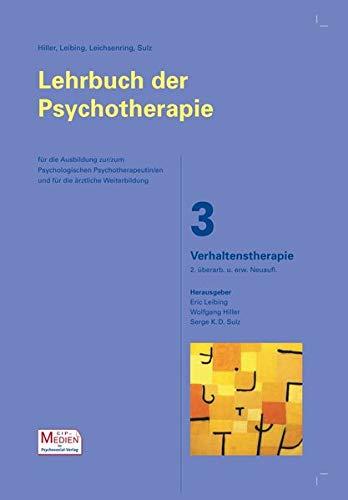Lehrbuch der Psychotherapie / Bd. 3: Verhaltenstherapie: 2. überarb. und erw. Neuauflage (Lehrbuch der Psychotherapie - CIP-Medien)