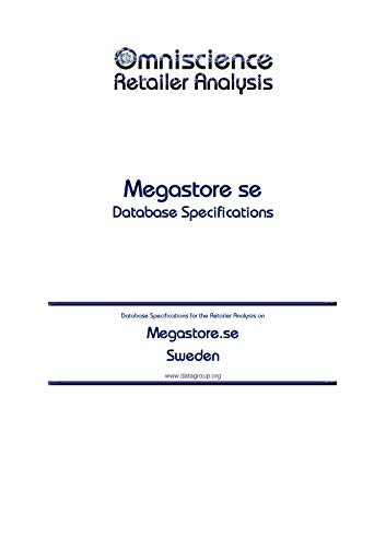 Megastore.se - Sweden: Retailer Analysis Database Specifications (Omniscience Retailer Analysis - Sweden Book 64705) (English Edition)