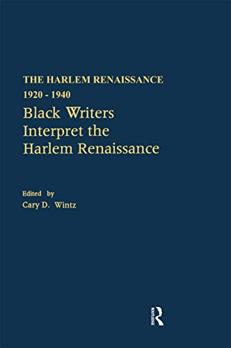Black Writers Interpret the Harlem Renaissance (The Harlem Renaissance 1920-1940 Book 3) (English Edition)