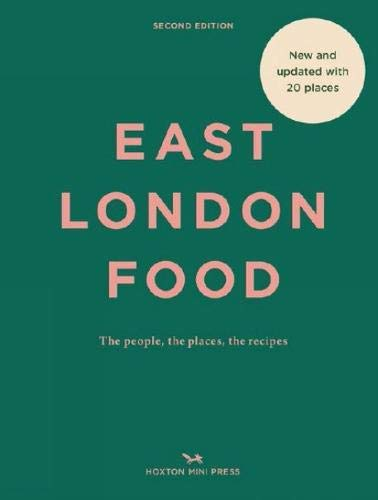 East London Food: The People, the Places, the Recipes
