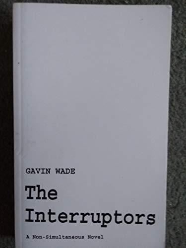 The Interruptors: A Non-simultaneous Novel