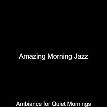 Ambiance for Quiet Mornings
