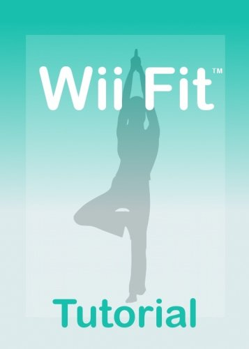 Wii Fit Tutorial - A Guide for your Wii Fit (English Edition)