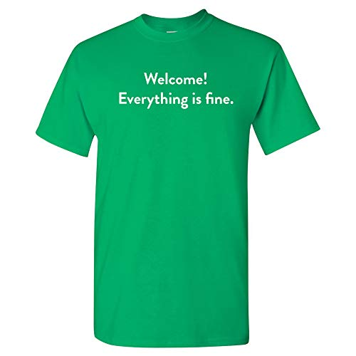 UGP Campus Apparel Welcome Everything is Fine - Funny TV Show Sitcom Afterlife T Shirt - Small - Irish Green