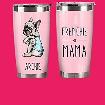 Personalized Dog Frenchie Mama Tumbler Cups Gifts For Birthday Christmas Thanksgiving Unique Gifts For Friends, Relatives Mother's Day Gifts For Mom Birthday Gifts ,Mom Gifts 20 Oz Tumbler