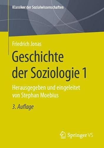 Geschichte der Soziologie 1: Herausgegeben und eingeleitet von Stephan Moebius (Klassiker der Sozialwissenschaften, Band 1)